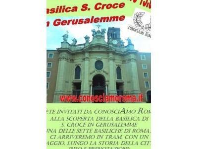 """"""" Basilica di S. Croce in Gerusalemme """""""